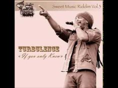 Turbulence - If You Only Knew (Sweet Music Riddim Vol.3) March 2014 - YouTube