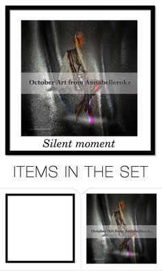 """""""Silent moment"""" by annabellerockz ❤ liked on Polyvore featuring art"""