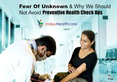 Fear of unknown and casual attitudes is not a good idea when it comes to your health. Why We Should Not Avoid Preventive Health Check Up. Health Care, Things To Come, Check, Blog, Health