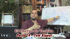 """El Cuerpo de Yeshúa - Parte 14 """"Yom Kippur"""" (HD)"""