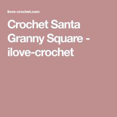 Crochet Santa Granny Square - ilove-crochet