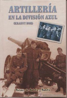 ARTILLERIA EN LA DIVISION AZUL - RARA EDICION LIMITADA TAPA DURA (Militar - Libros y Literatura Militar)