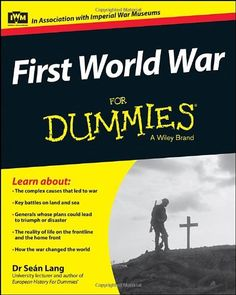 From the Somme to Gallipoli to the home front, First World War For Dummies provides an authoritative, accessible, and engaging introduction to the War to End All Wars. It takes a global perspective of this global conflict, proving insight into the actions and motivations of the participants and how each nation's story fits into the wider one.