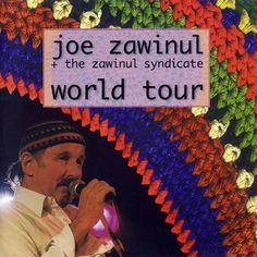 Joe Zawinul & The Zawinul Syndicate: 'World Tour' (1998)
