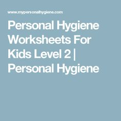 Personal Hygiene Worksheets For Kids Level 2   Personal Hygiene