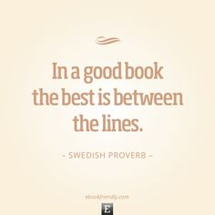 I would never read a book if it were possible for me to talk half an hour with the man who wrote it.  –Woodrow Wilson
