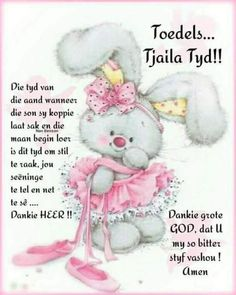 Evening Greetings, Goeie Nag, Goeie More, Afrikaans Quotes, Good Night Sweet Dreams, Day Wishes, Qoutes, Teddy Bear, Bible