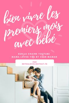 Mes astuces pour bien vivre les premiers mois avec bébé - With a love like that - Blog mariage & famille