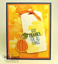 For All Things leaf stamp and Color Me Autumn background paper fall card by Patty Bennett. Card supplies from Stampin' Up! 2014 Holiday Catalog.
