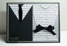 My new favorite handmade wedding card - traditional wedding vows printed on white cardstock added to black paper and ribbons to create a bride and groom look.  Add tiny pearls (or dabs of paint) for the necklace.  Could also make a bow tie for the groom.