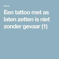 Een tattoo met as laten zetten is niet zonder gevaar (1)