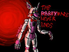 The Nightmare Never Ends- Funtime Foxy by The-First-Noel.deviantart.com on…