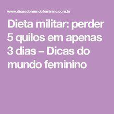 Dieta militar: perder 5 quilos em apenas 3 dias – Dicas do mundo feminino