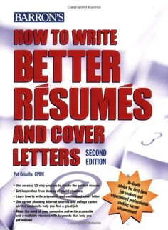 How To Write Better Resumes And Cover Letters (Barronu0027s How To Write Better  Resumes U0026