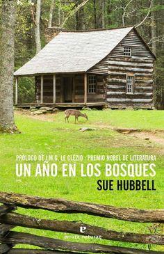 Un año en los bosques (Sue Hubbell, errata naturae) Lo de irse al campo con la cabeza llena de Thoreau es muy de tíos. Sue Hubbell es la excepción.