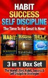 Free Kindle Book -  [Business & Money][Free] Habit: Success: Self Discipline: The Time To Be Great Is Now!: 3 in 1 Box Set: The World's Best Habit, Success & Self Discipline Strategies (Making Habits, ... Business Success, Habit Formation) Check more at http://www.free-kindle-books-4u.com/business-moneyfree-habit-success-self-discipline-the-time-to-be-great-is-now-3-in-1-box-set-the-worlds-best-habit-success-self-discipline-strategies-making-habits-busine/