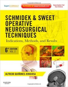 3 Schmidek and Sweet: Operative Neurosurgical Techniques 2-Volume Set: Indications, Methods and Results (Expert Consult - Online and Print), 6e ... and Sweet's Operative Neurological Techni): 9781416068396: Medicine & Health Science Books @ Amazon.com