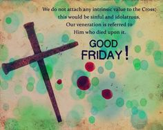 Good Friday Wishes for Friends Good Friday Holiday, What Is Good Friday, Happy Good Friday, Good Friday Message, Friday Messages, Friday Wishes, Holy Thursday Quotes, Good Friday Quotes, Love Song Quotes