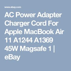 AC Power Adapter Charger Cord For Apple MacBook Air 11 A1244 A1369 45W Magsafe 1    eBay