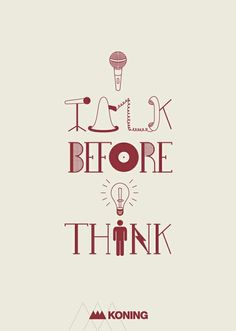 Think before you speak. #Quote