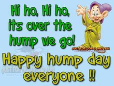 good morning my friends wednesday hump day happy wednesday