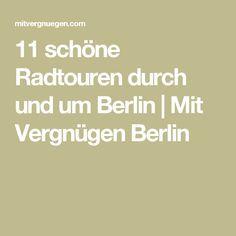 11 schöne Radtouren durch und um Berlin   Mit Vergnügen Berlin