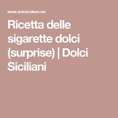 Ricetta delle sigarette dolci (surprise) | Dolci Siciliani