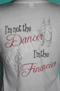 Dance Mom shirt- So true!!! LOL