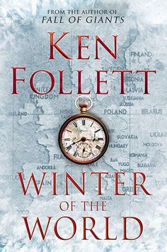 Winter of the World - the kids from Fall of Giants, all grown up and now dealing with WWII