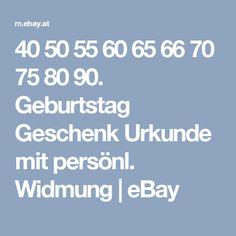 40 50 55 60 65 66 70 75 80 90. Geburtstag Geschenk Urkunde mit persönl. Widmung   eBay