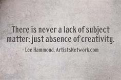 Let Lee Hammond inspire you how to overcome artist's block > find the inspiration at Artists Network. ~ch #artinspiration #quote