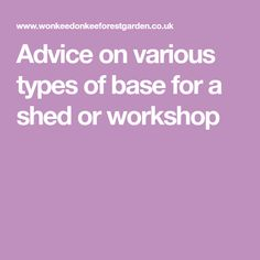 Advice on various types of base for a shed or workshop