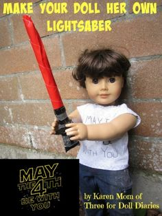 May The 4th Be With You! Make Your Dolls Their Own Lightsaber!
