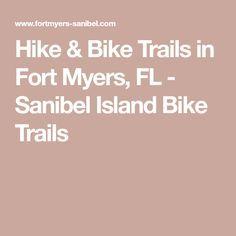 Hike & Bike Trails in Fort Myers, FL - Sanibel Island Bike Trails