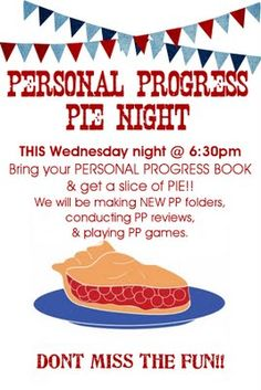 "Pie Night - so cute. Could use for scouts too. I once saw a ""Ketchup"" night to ""Catch up on PP. All snacks were things to dip in-you guessed it- ketchup."