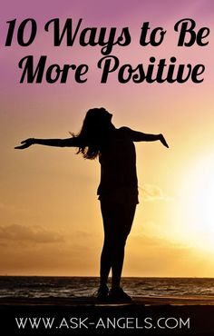 The angels have always been consistent in their message:  surround yourself with positive energy, internally and externally, in order to manifest your highest spiritual potential. Click here to learn how to manifest a more positive outlook.
