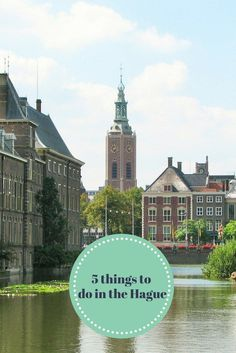 Things to do in the Hague, the Netherlands.