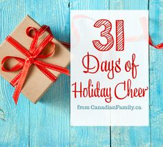 We're celebrating the month of December with a holiday countdown! Check back each day for great new holiday content from CanadianFamily.ca!