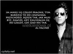 Im mniej się czegoś pragnie, tym bardziej... #Pacino-Al,  #Marzenia-i-pragnienia