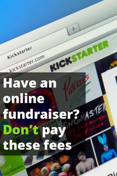 Online Fundraising Platforms: How to Navigate Those Naughty Fees