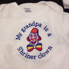 A personal favorite from my Etsy shop https://www.etsy.com/listing/199100103/infant-onsies-grandpa-shriner-clown