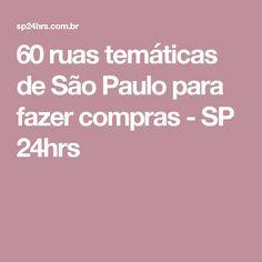 60 ruas temáticas de São Paulo para fazer compras - SP 24hrs