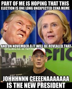 And the next President of the United States is JOOOOHNNNNN CEEEEENNNAAAAA