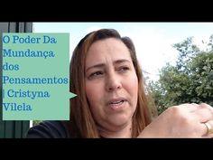 O Poder Da Mundança dos Pensamentos | Cristyna Vilela