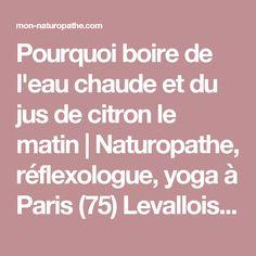 Pourquoi boire de l'eau chaude et du jus de citron le matin | Naturopathe, réflexologue, yoga à Paris (75) Levallois (92)