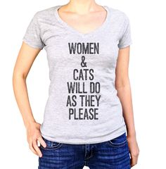 Women's Women and Cats Will Do As They Please Vneck T-Shirt - Juniors Fit - Robert A. Heinlein Quote