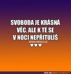 Svoboda, Motto, Humor, Quotes, Top, Psychology, Quotations, Humour, Funny Photos