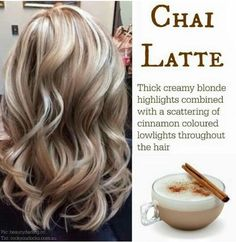 Chai Latte ~ creamy blonde highlights with cinnamon lowlights...