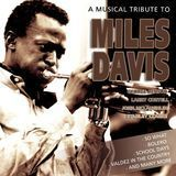 A Musical Tribute to Miles Davis [CD]