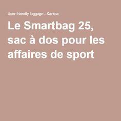 Le Smartbag 25, sac à dos pour les affaires de sport